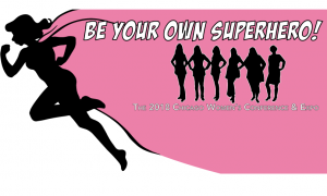 You Can Be Your Own Superhero - 2018 Chicago Women's Conference