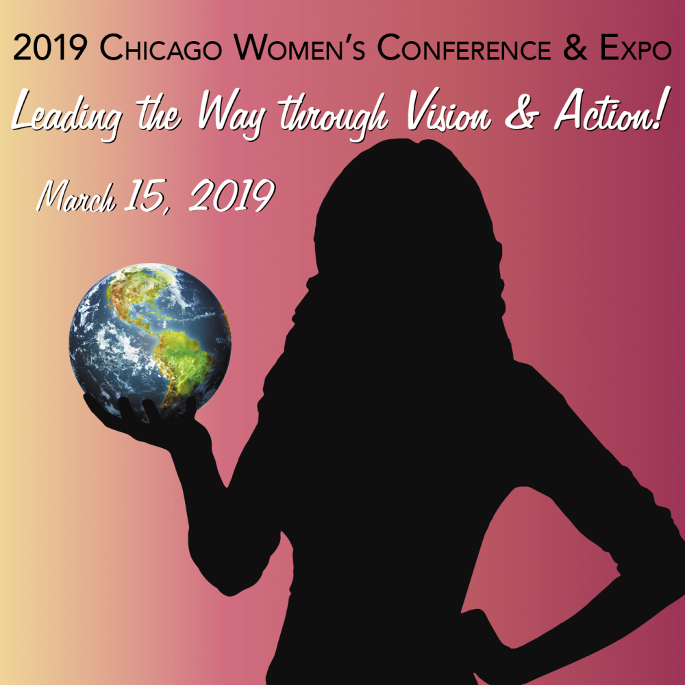 2019 Chicago Women's Conference & Expo logo - Leading the Way Through Vision & Action!