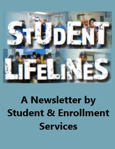 STUDENT LIFELINES - A Newsletter by Student and Enrollment Services