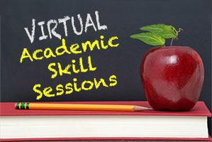 VIRTUAL Academic Skill Sessions