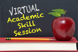 VIRTUAL Academic Skill Sessions