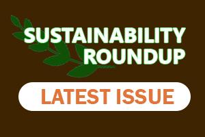 SUSTAINABILITY ROUNDUP Latest Issue