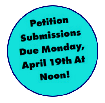 Petition Submissions Due Monday, April 19th at Noon!