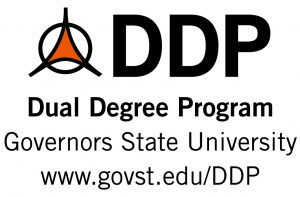 The Dual Degree Program - Governors State University - www.govst.edu/ddp