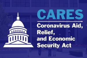 CARES - Coronavirus Aid, Relief, and Economic Security Act